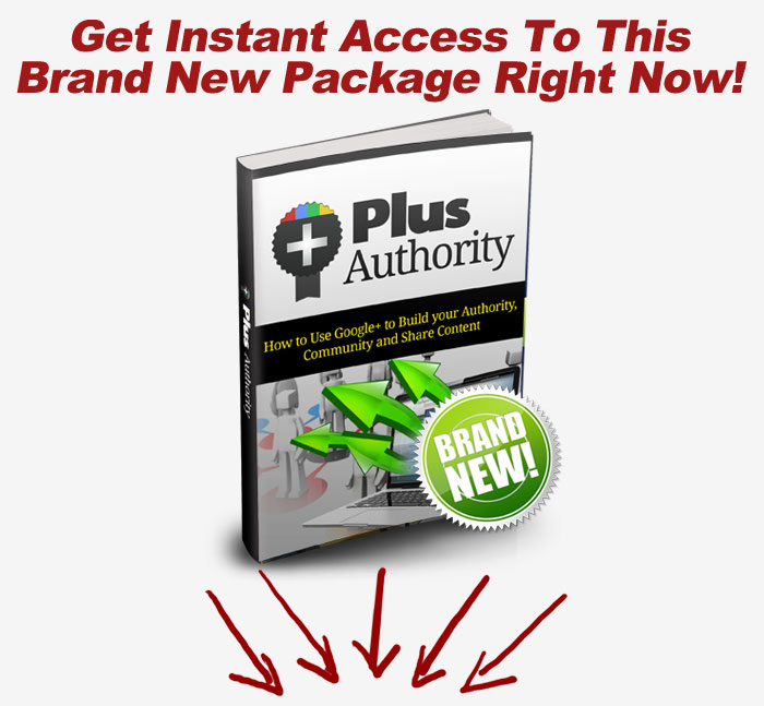 """+Plus Authority"" Google+ eBook - Includes Sales & Squeeze Page, Graphics And More"